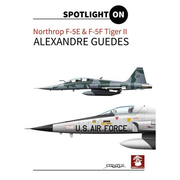 Livre Northrop F-5E et F-5F Tiger II par Alexandre Guedes Pleins feux sur la série