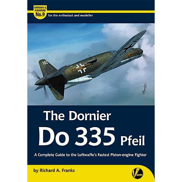 Livre Updated and expanded! AM-9 Airframe & Miniature No 9 Dornier Do-335 Pfeil by Richard A. Franks.<br />• 40+ pages of techni