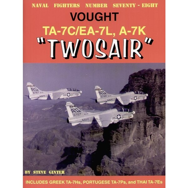 Livre Vought Corsair/Twosair Vought TA-7C/L and A-7K also a few pages dedicated to the European and Thai two seat A-7s