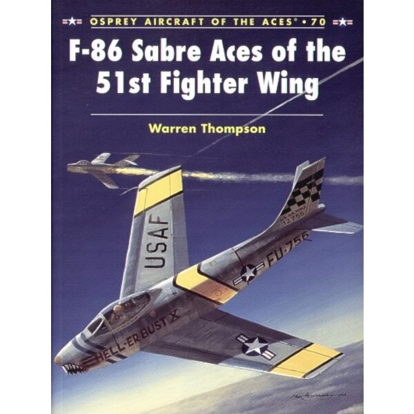 North American F-86 Sabre Aces of the 51st Fighter Wing. (Osprey Aces Series)