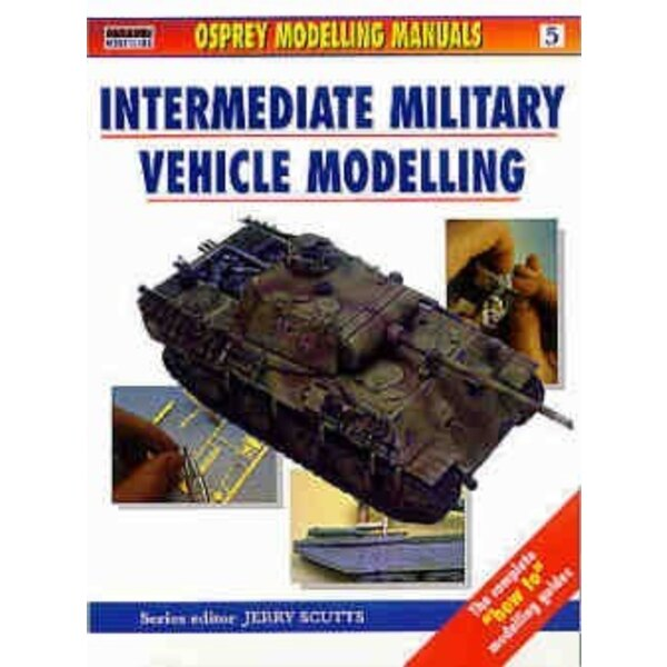 Intermediate Military Vehicle Modelling (Modelling Manuals series)