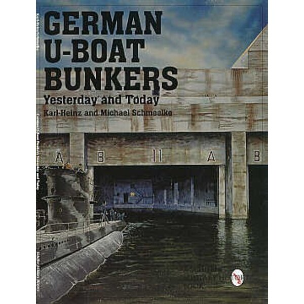 German U-Boat Bunkers of Yesterday and Today