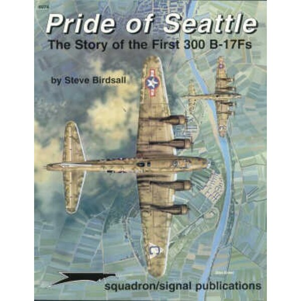 Livre Pride Of Seattle. The story of the first 300 Boeing B-17F Flying Fortress 's (Specials Series)