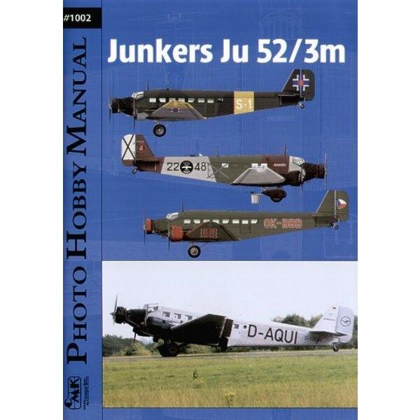 Junkers Ju 52/3M Photo Hobby Manual. La publication est destinée aux experts et fans d'aviation et principalement pour les modél