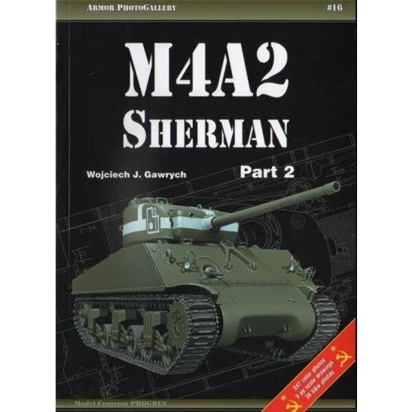M4A2 Sherman cz.2 ( 247 colour photos38 photos black-white 5 pages of drawings 1/35 1/48 ) (Armor Photo Gallery)