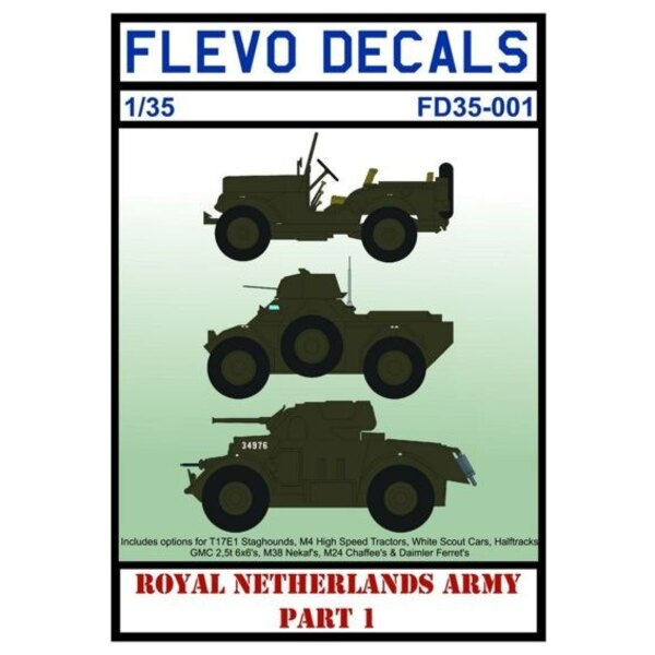 Royal Netherlands Army Pt. 1 With this sheet you have options for the following vehicles: T17E1 Staghound Mk.I 5 options. M3A1 S
