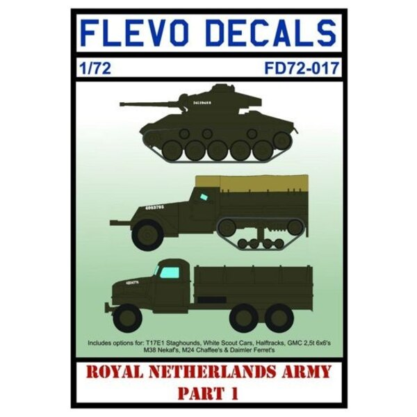 Royal Netherlands Army Pt.1 With this sheet you have options for the following vehicles: T17E1 Staghound Mk.I 5 options. M3A1 Sc